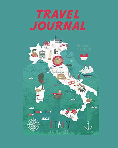 Travel Journal: Italy Map. Kid'S Travel Journal. Simple, Fun Holiday Activity Diary And Scrapbook To Write, Draw And Stick-In. (Italy Map, Italian Holiday Notebook, Keepsake & Memory Log, Vacation)