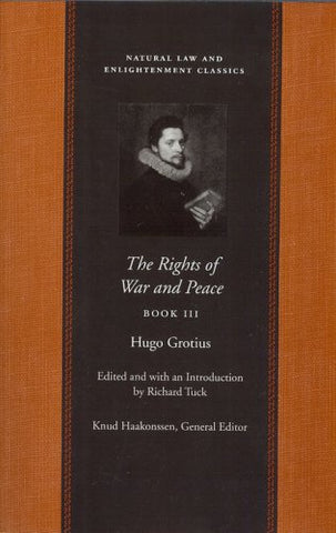 The Rights Of War And Peace Vol3 (Natural Law And Enlightenment Classics)