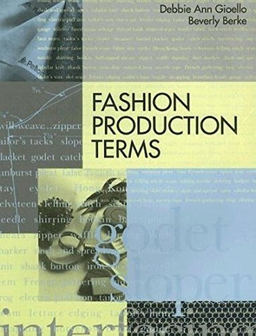 Fashion Production Terms (Language Of Fashion Series)