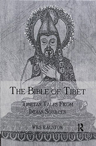 The Bible Of Tibet: Tibetan Tales From Indian Sources