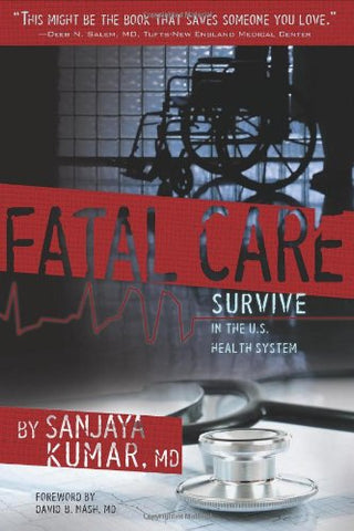 Fatal Care: Survive In The U.S. Health System