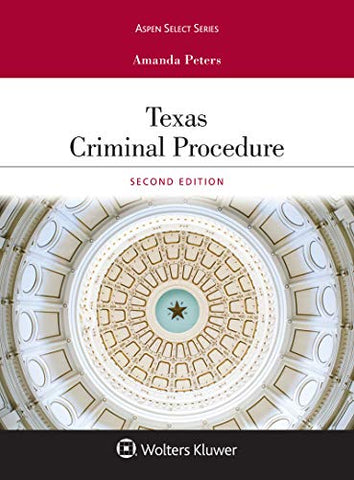 Texas Criminal Procedure And Evidence (Aspen Select)
