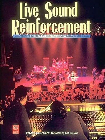 Live Sound Reinforcement (Mix Pro Audio Series)