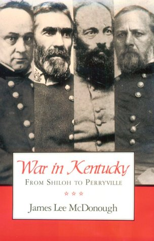 War In Kentucky: Shiloh To Perryville