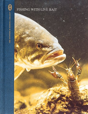 Fishing With Live Bait (The Hunting And Fishing Library)