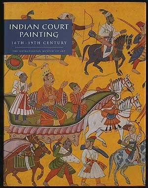 Indian Court Painting: 16Th-19Th Century