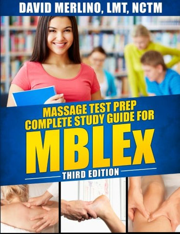 Massage Test Prep - Complete Study Guide For Mblex, Third Edition