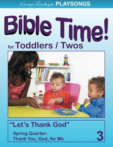 Playsongs Bible Time For Toddlers And Twos, Spring Quarter: Thank You, God, For Me