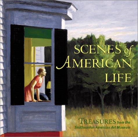Scenes Of American Life: Treasures From The Smithsonian American Art Museum (Further Treasures From The Smithsonian Museum)