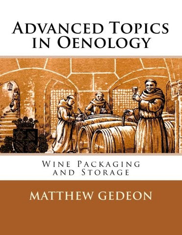 Advanced Topics In Oenology: Wine Packaging And Storage