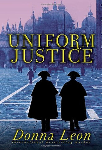 Uniform Justice: A Commissario Guido Brunetti Mystery