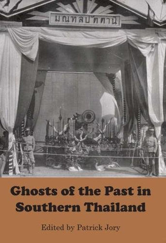 Ghosts Of The Past In Southern Thailand: Essays On The History And Historiography Of Patani