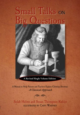 Small Talks On Big Questions: A Manual To Help Explain Christian Doctrine