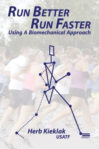 Run Better, Run Faster: Using A Biomechanical Approach