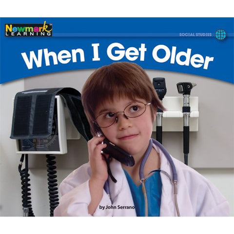 When I Get Older (Rising Readers: Social Studies Set 1: Levels A-D)