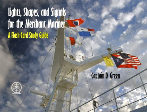 Lights, Shapes & Signals For Merchant Mariner: A Flash Card Study Guide