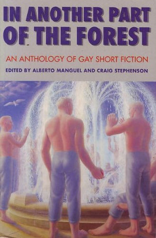 In Another Part Of The Forest: An Anthology Of Gay Short Fiction