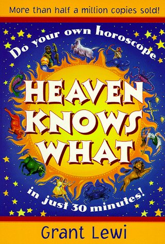 Heaven Knows What (Llewellyn'S Popular Astrology Series)