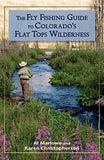 The Fly Fishing Guide To Colorado'S Flat Tops Wilderness (The Pruett Series)