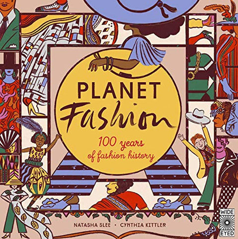 Planet Fashion: 100 Years Of Fashion History