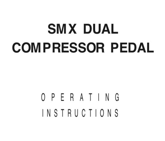 Trace Elliot SMX Dual Compressor Pedal User Manual - British Audio