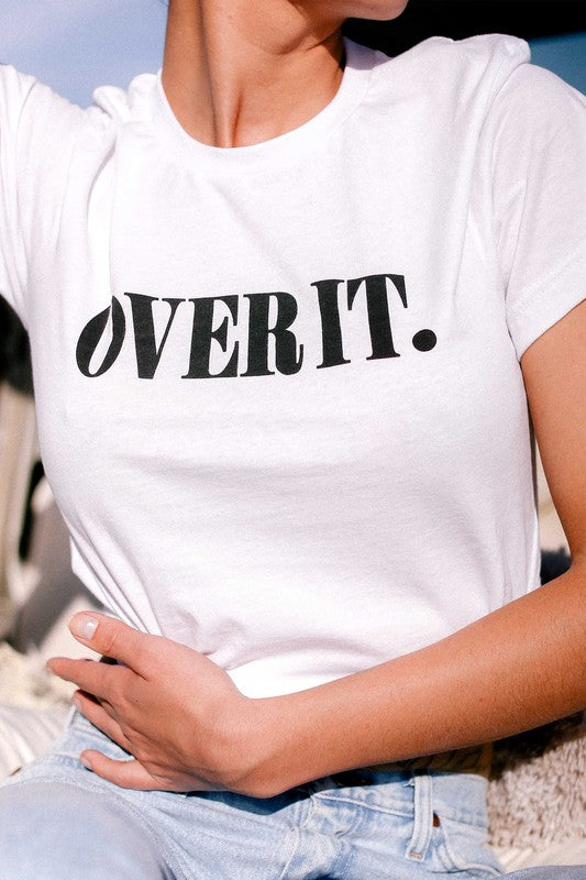 Over It Tee - 2 Colors