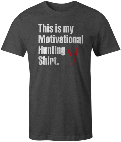MOTIVATIONAL HUNTING TEE