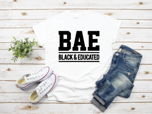 (BAE) Black & Educated Shirt