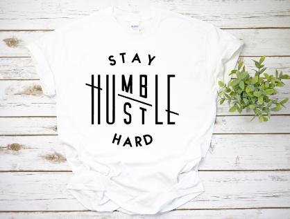 Stay Humble/Hustle Hard