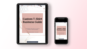 Custom T-Shirt Business Guide