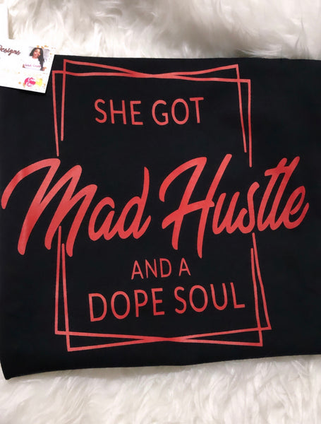 Mad Hustle Shirt
