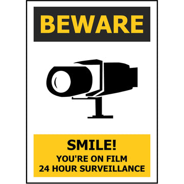 BEWARE Smile! You're on Film 24 hr Surveillance