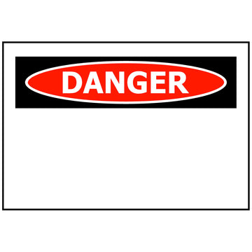 DANGER Custom Printed Sign