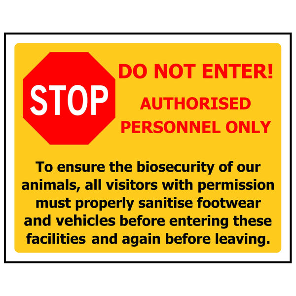 STOP DO NOT ENTER - ENSURE BIOSECURITY