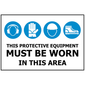 This Protective Equipment Must Be Worn