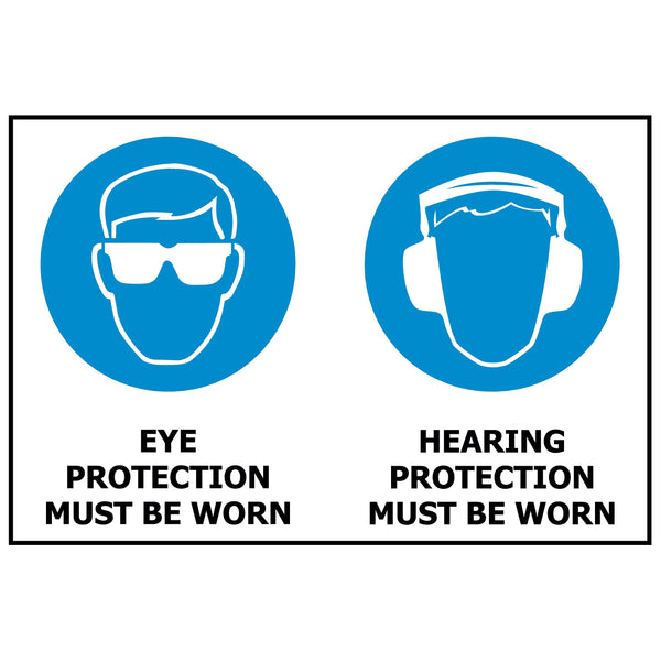 Eye and Hearing Protection Must Be Worn