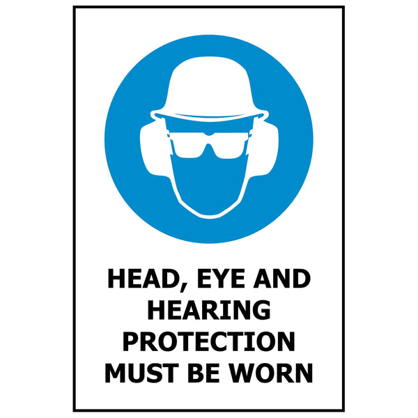 Head Eye and Hearing Protection Must Be Worn