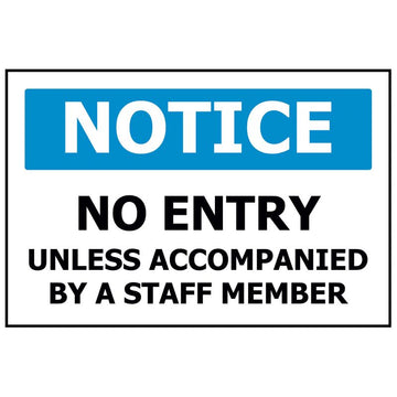 NOTICE No Entry Unless Accompanied By A Staff Member