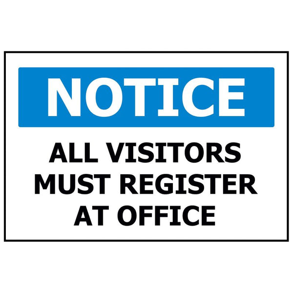 NOTICE Visitors Must Register At Office