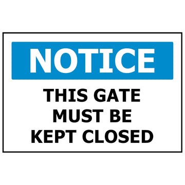 NOTICE This Gate Must Be Closed