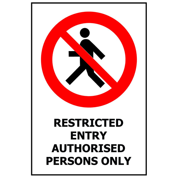 240x340 Restricted Entry Authorised Persons Only
