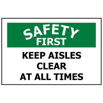 SAFETY FIRST KEEP AISLES CLEAR AT ALL TIMES