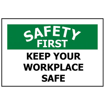 SAFETY FIRST KEEP YOUR WORKPLACE SAFE