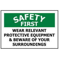 SAFETY FIRST WEAR RELEVANT PROTECTIVE EQUIPMENT
