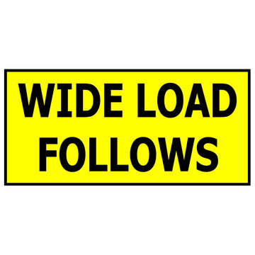 Wide Load Follows (Diamond Grade Reflective & Double Sided)