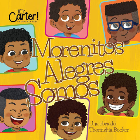 Morenitos Alegres Somos  (Brown Boy Joy) Spanish