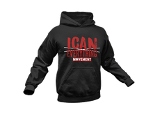 Load image into Gallery viewer, ICAN Everything Hoodie