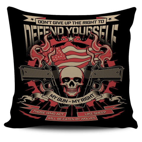 Don't Give Up The Right To Defend Yourself-Pillow Cover-Free Shipping