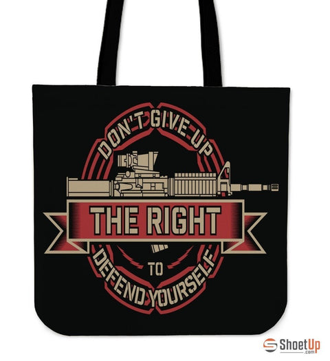 Don't Give Up The Right-Tote Bag-Free Shipping