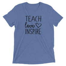 Load image into Gallery viewer, Teach Love Inspire T-Shirt - T-Shirt - The Brown Barrel